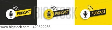 Set Podcast Logos And Symbols, Icons With Studio Microphone In Black, White And Yellow.emblems For B