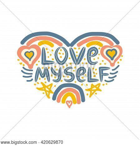 I Love Myself. Lettering. Cute Hand Drawn Phrase, Self Care Concept