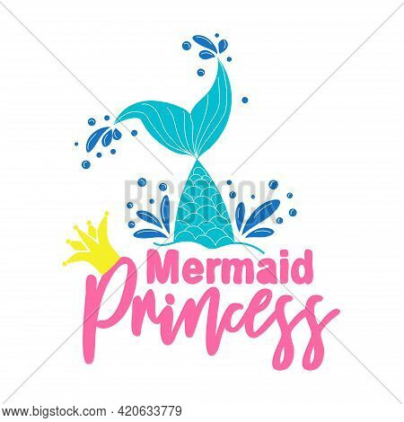 Mermaid Princess. Mermaid Tail Card With Water Splashes, Stars. Inspirational Quote About Summer, Lo