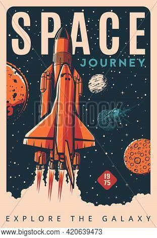 Spaceship Or Shuttle Retro Poster, Rocket Launch To Space Galaxy, Vector. Spacecraft Startup To Univ