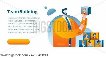 A Manager In A Business Suit Builds A Team. Concept Of A Vector Illustration On The Theme Of Team Bu