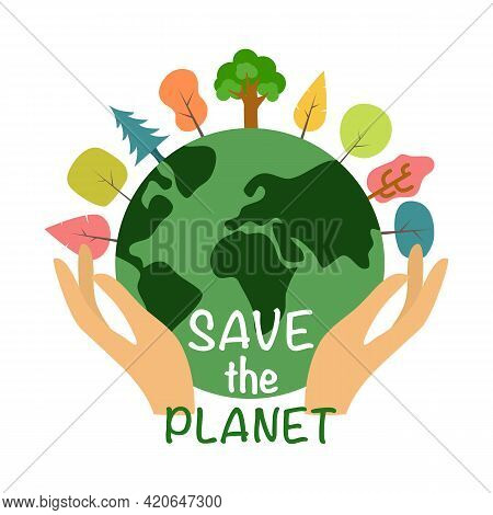 Hand Holding Earth Planet With Trees Growing In Flat Design. Save The Planet Concept. Save Our Envir