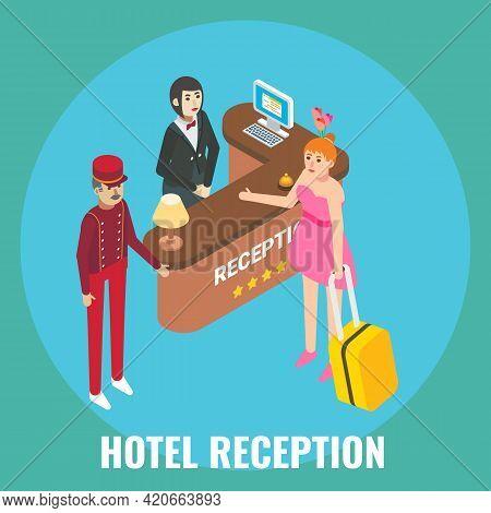 Hotel Receptionist Checking In Guest Female, Vector Isometric Illustration. Hotel Reception Desk Reg