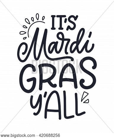 Funny Hand Drawn Lettering Quote About Mardi Gras. Cool Phrase For Print And Poster Design. Inspirat