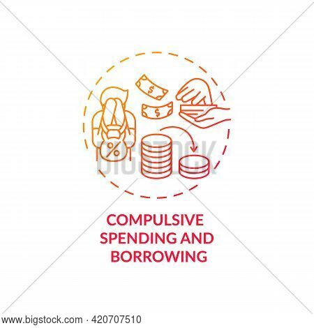 Compulsive Spending And Borrowing Red Gradient Concept Icon. Buying Disorder, Shopaholism. Self Cont