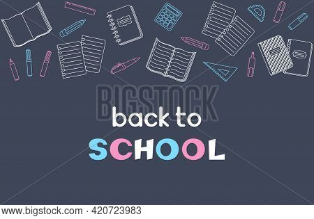 Back To School Hand Lettering, White, Pink And Blue School Supplies And Office Stationary On Chalkbo
