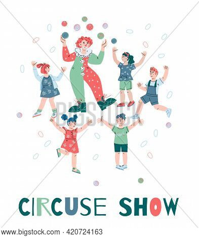 Circus Show For Kids Advertising - Clown Juggling For Kids. Circus Show Banner, Invitation Poster Or