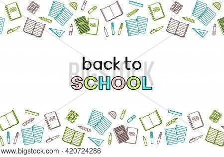 Back To School Hand Lettering, Border Of Colorful School Supplies And Office Stationary On A White B