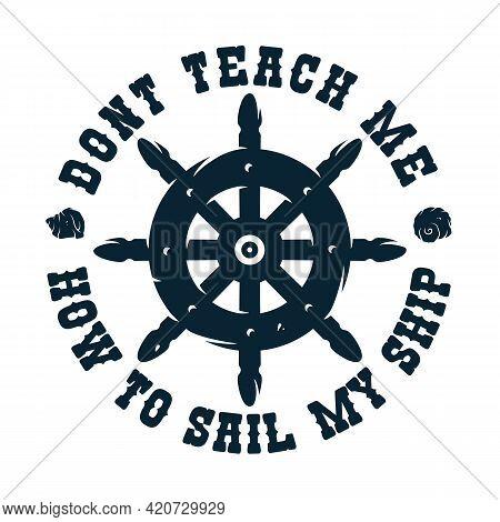 Helm For Sea Print. Marine Wheel For Sailor T-shirt. Nautical Ocean Design Emblem With Ship Rudder