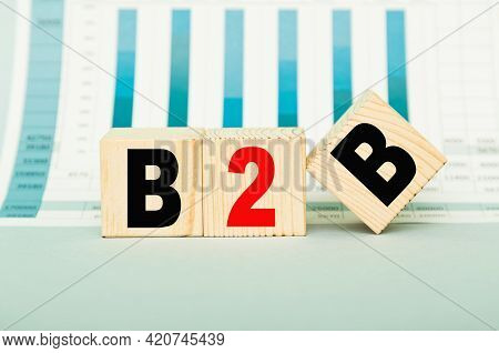 B2b Word Written On A Wooden Cubes. Can Be Used For Business, Marketing, Financial Concept. Selectiv