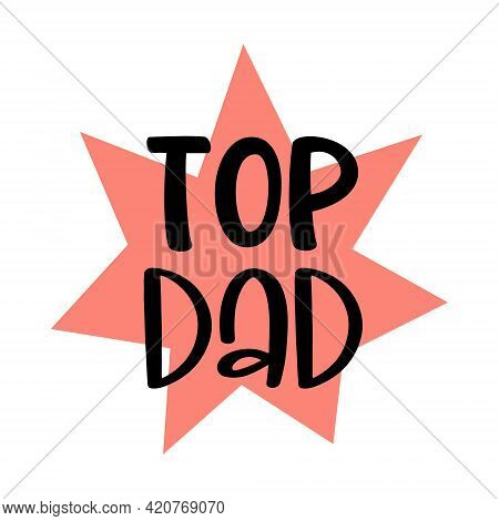Isolated Happy Fathers Day Quote On The Yellow Background. Best Daddy Ever. Congratulation Label, Ba