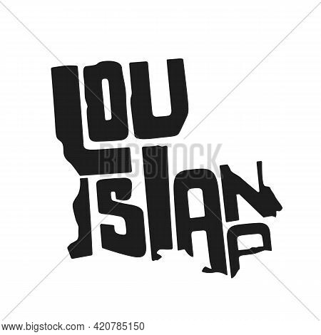 Louisiana Lettering Vector Illustration. Isolated Black And White State Logo. Logotype Country Print