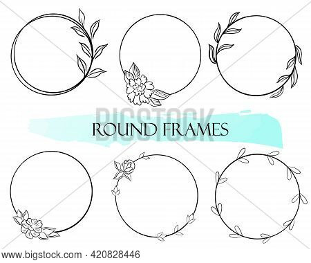Set Of Round Simple Frames. Vector. Minimalistic Circular Frames With Flowers And Leaves. Black Fram
