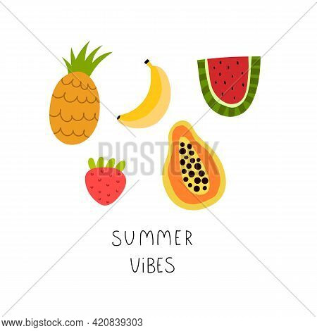Summer Vibes. Cartoon Fruits, Hand Drawing Lettering. Summer Colorful Vector Illustration, Flat Styl