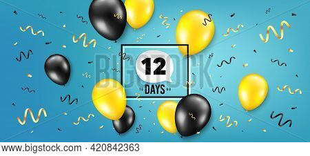 Twelve Days Left Icon. Countdown Speech Bubble. Balloon Confetti Background. 12 Days To Go Sign. Day