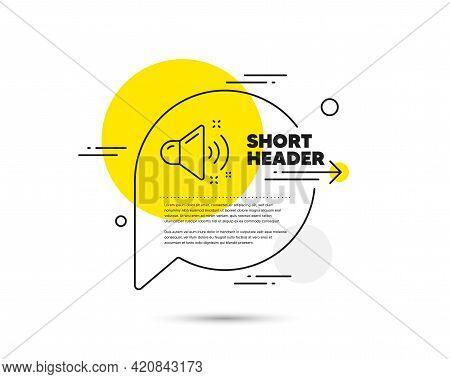 Loud Sound Line Icon. Speech Bubble Vector Concept. Music Sound Sign. Musical Device Symbol. Loud So