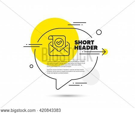 Confirmed Mail Line Icon. Speech Bubble Vector Concept. Approved Email Letter Sign. Verified Corresp