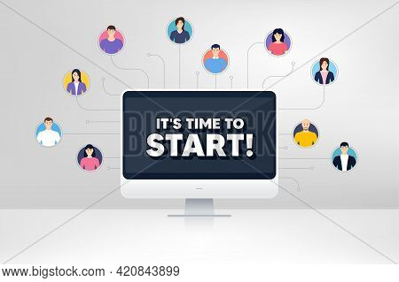 Its Time To Start. Remote Team Work Conference. Special Offer Sign. Advertising Discounts Symbol. On