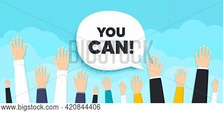 You Can Motivation Message. People Hands Up Cloud Background. Motivational Slogan. Inspiration Phras
