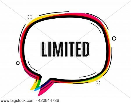 Limited Symbol. Speech Bubble Vector Banner. Special Offer Sign. Sale. Thought Or Dialogue Speech Ba