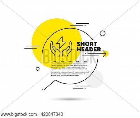 Safe Energy Line Icon. Speech Bubble Vector Concept. Thunderbolt Sign. Electric Power Symbol. Safe E
