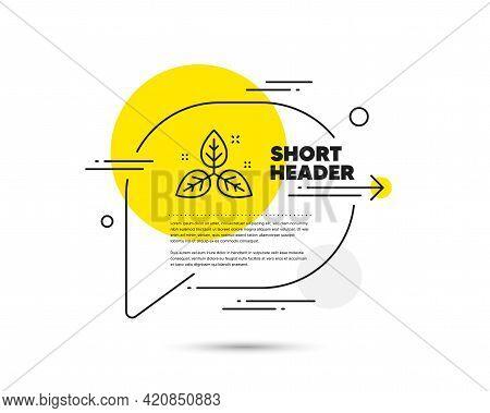 Fair Trade Line Icon. Speech Bubble Vector Concept. Bio Cosmetics Sign. Organic Tested Symbol. Fair