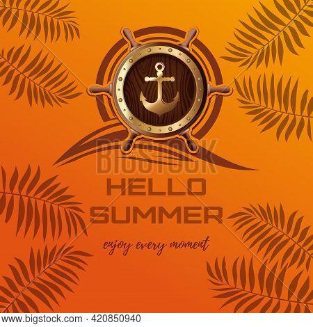 Marine Logo Design. Hello Summer. Enjoy Every Moment. Vector Illustration