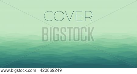 Abstract Waves Cover. Horizontal Background With Curves In Blue Green Colors. Astonishing Vector Ill