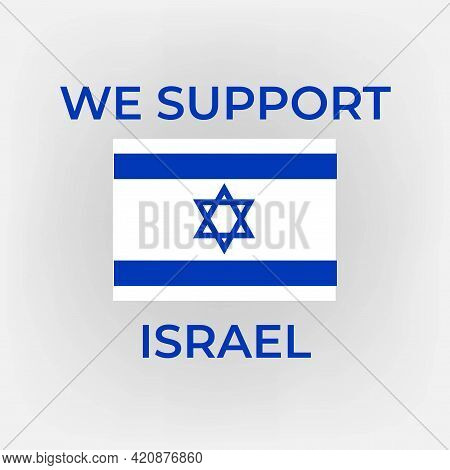 We Support Israel Poster Design Vector. Stand With Israel, Israel Protest Placard Vector Illustratio