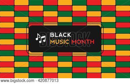 Black Music Month Background. Black History Month Background. African-american Music Appreciation Mo