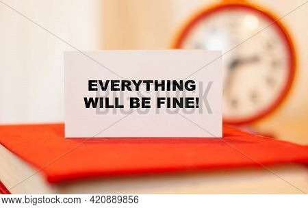 Everything Will Be Fine. Concept Of Encouraging Words On Orange Background