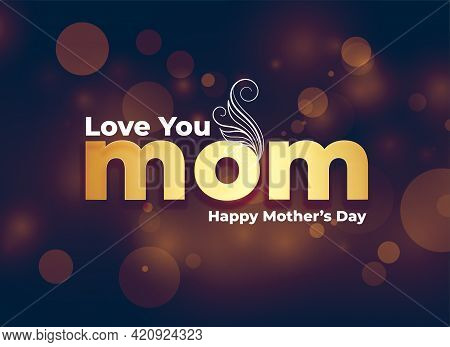 Love You Mom Message For Happy Mothers Day Background