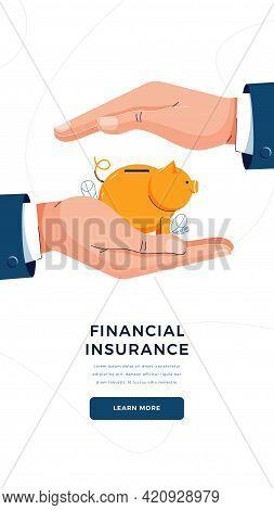 Financial Insurance Banner. Businessman Is Holding Hands Over The Piggy Bank To Protect. Money Prote