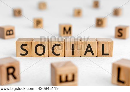 Social - Word From Wooden Blocks With Letters, Relating To Society And Living Together Social Concep