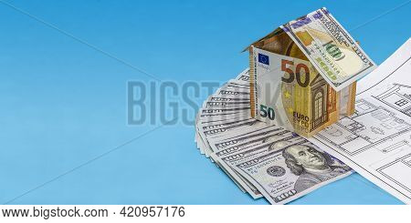 The Concept Of Mortgage And Rental Housing And Real Estate. Mortgage Credit Lending. House Of Euro B