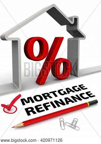 Mortgage Refinance. The Financial Concept. One Red Check Mark With Black Text Mortgage Refinance, A