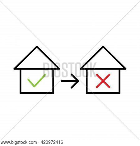 House With Check Mark Yes And No Icon. Mortgage Linear Sign. Approval And Rejection Apartment Symbol