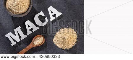 Word Maca In Wooden Letters - Dry Organic Maca Powder. Lepidium Meyenii