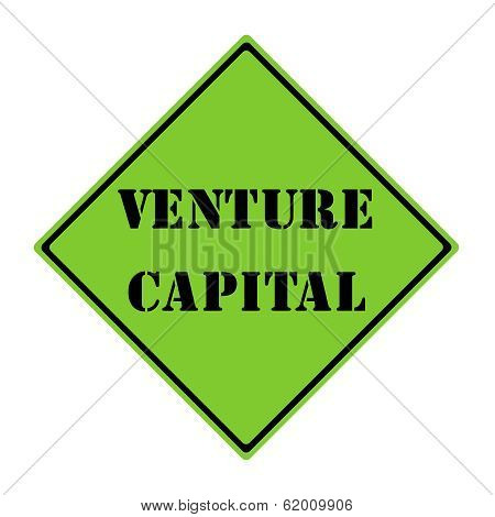 A green and black diamond shaped road sign with the words VENTURE CAPITAL making a great concept. poster
