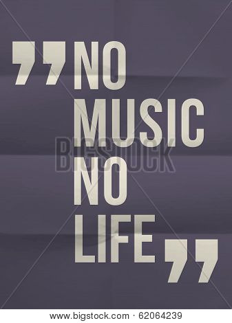 """No music no life"" quote on colorful folded in eight paper background poster"