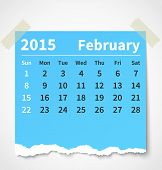 Calendar february 2015 colorful torn paper. Vector illustration poster
