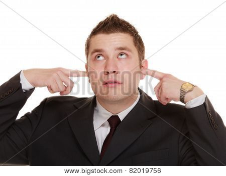 Businessman Covering His Ears, Funny Expressions