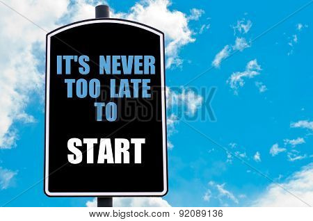 It Is Never Too Late To Start