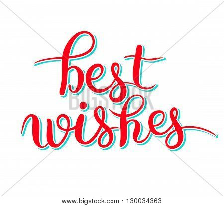 best wishes hand lettering inscription handwritten quote, calligraphy writting, vector illustration