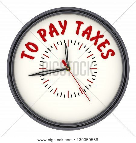 Time to pay taxes. Watches with an inscription. Analog Clock with the words