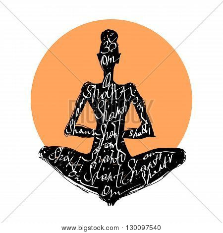 Yoga, Hand drawn Typography poster. Meditation in lotus pose. Padmasana silhouette of woman.