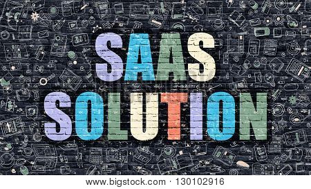 SAAS Solution Concept. Modern Illustration. Multicolor SAAS Solution Drawn on Dark Brick Wall. Doodle Icons. Doodle Style of SAAS Solution Concept. SAAS Solution on Wall.