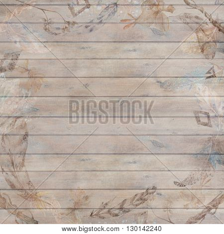 Vintage plank texture with scratched watercolor tribal illustrations of feathers for thanksgiving scrapbooking and design