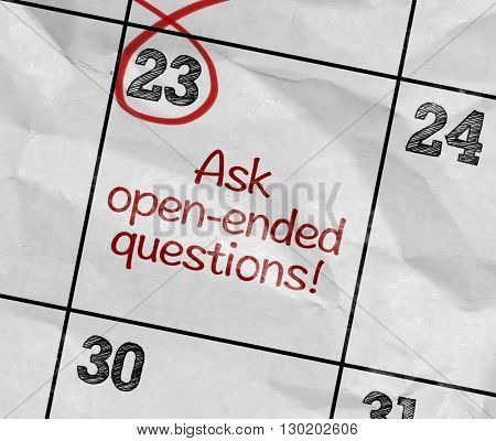 Concept image of a Calendar with the text: Ask Open Ended Questions
