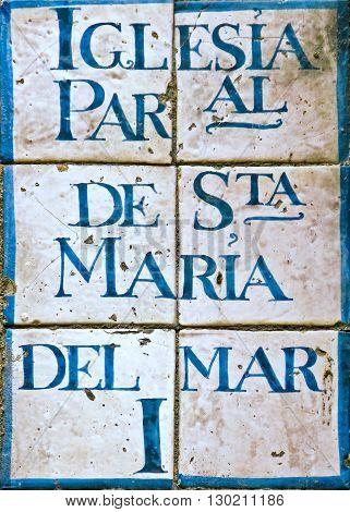 Majolica label. Traslation: Santa Maria del Mar Church. Barcelona